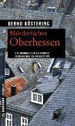 Cover-Bild zu Köstering, Bernd: Mörderisches Oberhessen
