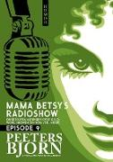 Cover-Bild zu eBook Mama Betsy's Radioshow: episode 9