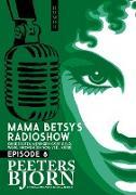 Cover-Bild zu eBook Mama Betsy's Radioshow: episode 8