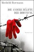 Cover-Bild zu Borrmann, Mechtild: Die andere Hälfte der Hoffnung