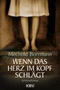Cover-Bild zu Borrmann, Mechtild: Wenn das Herz im Kopf schlägt