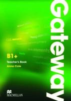 Cover-Bild zu Gateway B1+. Teacher's Book von Cole, Anna