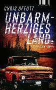 Cover-Bild zu Offutt, Chris: Unbarmherziges Land