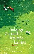 Cover-Bild zu Scali, Lucrezia: Solange du noch träumen kannst (eBook)