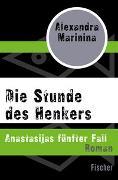 Cover-Bild zu Marinina, Alexandra: Die Stunde des Henkers