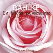 Cover-Bild zu Die Heilkraft des Verzeihens von Dahlke, Rüdiger