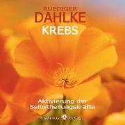 Cover-Bild zu Krebs - Aktivierung der Selbstheilungskräfte von Dahlke, Rüdiger