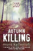 Cover-Bild zu Kallentoft, Mons: Autumn Killing