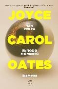 Cover-Bild zu Oates, Joyce Carol: Tan cerca en todo momento siempre (eBook)