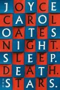 Cover-Bild zu Oates, Joyce Carol: Night. Sleep. Death. The Stars (eBook)