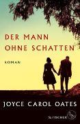 Cover-Bild zu Oates, Joyce Carol: Der Mann ohne Schatten