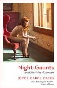 Cover-Bild zu Oates, Joyce Carol: Night-Gaunts and Other Tales of Suspense (eBook)
