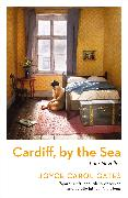 Cover-Bild zu Oates, Joyce Carol: Cardiff, By the Sea