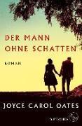 Cover-Bild zu Oates, Joyce Carol: Der Mann ohne Schatten (eBook)