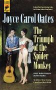 Cover-Bild zu Oates, Joyce Carol: The Triumph of the Spider Monkey (eBook)