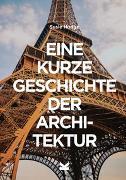Cover-Bild zu Eine kurze Geschichte der Architektur