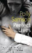 Cover-Bild zu Samson, Polly: Perfect Lives (eBook)