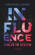 Cover-Bild zu Linker, Christian: Influence - Fehler im System