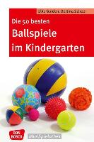 Cover-Bild zu Die 50 besten Ballspiele im Kindergarten von Gulden, Elke