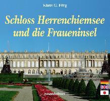 Cover-Bild zu Förg, Klaus G.: Schloss Herrenchiemsee und die Fraueninsel