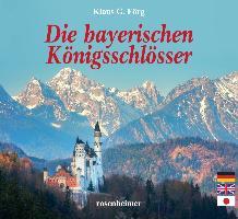 Cover-Bild zu Förg, Klaus G.: Die bayerischen Königsschlösser