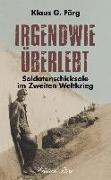 Cover-Bild zu Förg, Klaus G.: Irgendwie überlebt
