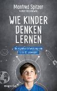 Cover-Bild zu Spitzer, Manfred: Wie Kinder denken lernen