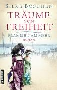 Cover-Bild zu Böschen, Silke: Träume von Freiheit - Flammen am Meer