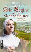 Cover-Bild zu Stolzenburg, Silvia: Die Begine und der Siechenmeister
