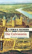 Cover-Bild zu Erwin, Birgit: Die Calvinistin