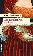 Cover-Bild zu Waldherr, Petra: Die Ratsherrentochter