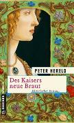 Cover-Bild zu Hereld, Peter: Des Kaisers neue Braut