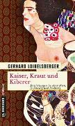 Cover-Bild zu Loibelsberger, Gerhard: Kaiser, Kraut und Kiberer