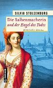 Cover-Bild zu Stolzenburg, Silvia: Die Salbenmacherin und der Engel des Todes