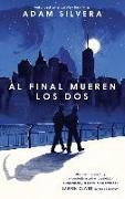 Cover-Bild zu Silvera, Adam: Al final mueren los dos