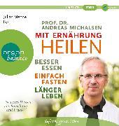 Cover-Bild zu Mit Ernährung heilen von Michalsen, Andreas