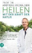 Cover-Bild zu Heilen mit der Kraft der Natur von Michalsen, Prof. Dr. Andreas