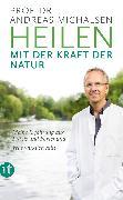 Cover-Bild zu Heilen mit der Kraft der Natur (eBook) von Michalsen, Prof. Dr. Andreas