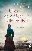 Cover-Bild zu Tempel, Katrin: Über dem Meer die Freiheit