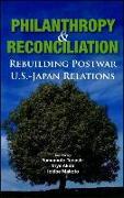 Cover-Bild zu Tadashi, Yamamoto (Hrsg.): Philanthropy and Reconciliation: Rebuilding Postwar U.S.-Japan Relations