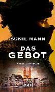 Cover-Bild zu Mann, Sunil: Das Gebot (eBook)