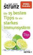 Cover-Bild zu Strunz, Ulrich: Die 15 besten Tipps für ein starkes Immunsystem