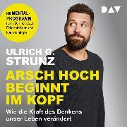 Cover-Bild zu Strunz, Ulrich G.: Arsch hoch beginnt im Kopf (Audio Download)