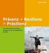 Cover-Bild zu eBook Präsenz + Resilienz = Präsilienz