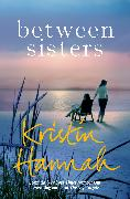 Cover-Bild zu Hannah, Kristin: Between Sisters