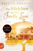 Cover-Bild zu Hannah, Kristin: Die Mädchen aus der Firefly Lane
