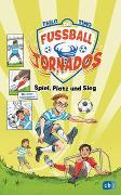 Cover-Bild zu THiLO: Die Fußball-Tornados - Spiel, Platz und Sieg