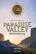 Cover-Bild zu Meier, Carlo: Paradise Valley - Die Entscheidung (eBook)