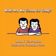 Cover-Bild zu Turner-Bandele, Naeem K.: What Are We Gonna Do Today?