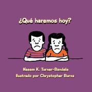Cover-Bild zu Turner-Bandele, Naeem K.: ¿Qué haremos hoy?